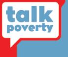 Talk Poverty